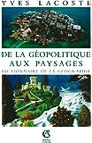 De la géopolitique aux paysages: Dictionnaire de la géographie