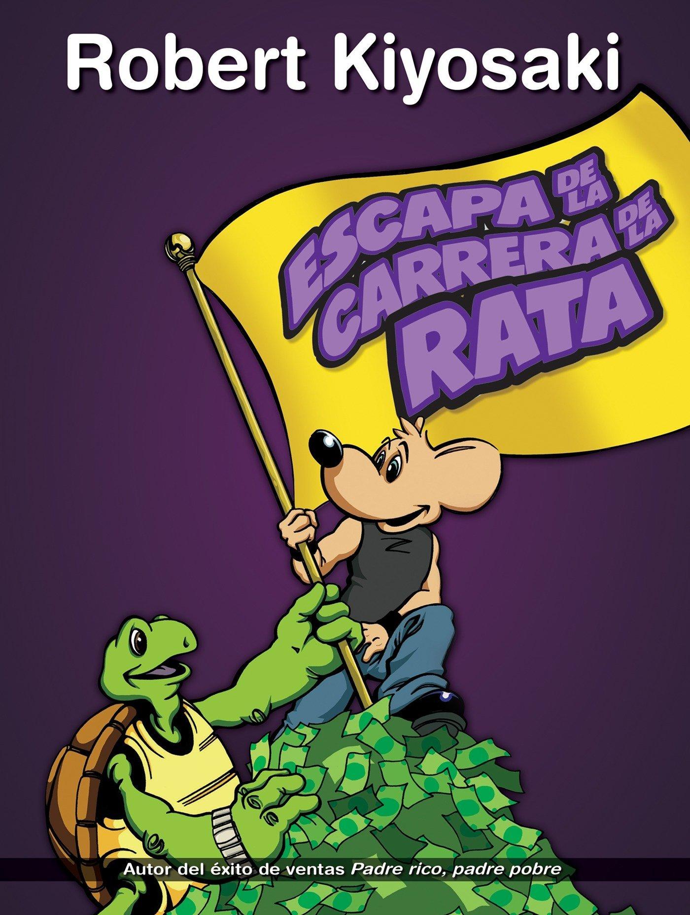 Escape de la carrera de la rata / Rich Dads Escape from the ...