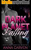 Dark Planet Falling: (Dark Planet Warriors Book 2)