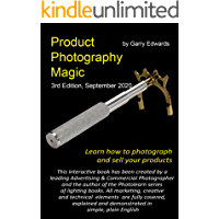 Product Photography Magic: Your Complete Tutorial on Product Photography, Lighting, Studio, technique and Kit. With 60… book cover