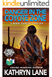 Danger in the Coyote Zone: A Nikki Garcia Mystery (The Nikki Garcia Mystery Thriller Series Book 2)