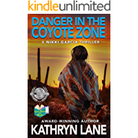 Danger in the Coyote Zone: A Nikki Garcia Mystery (A Nikki Garcia Thriller)