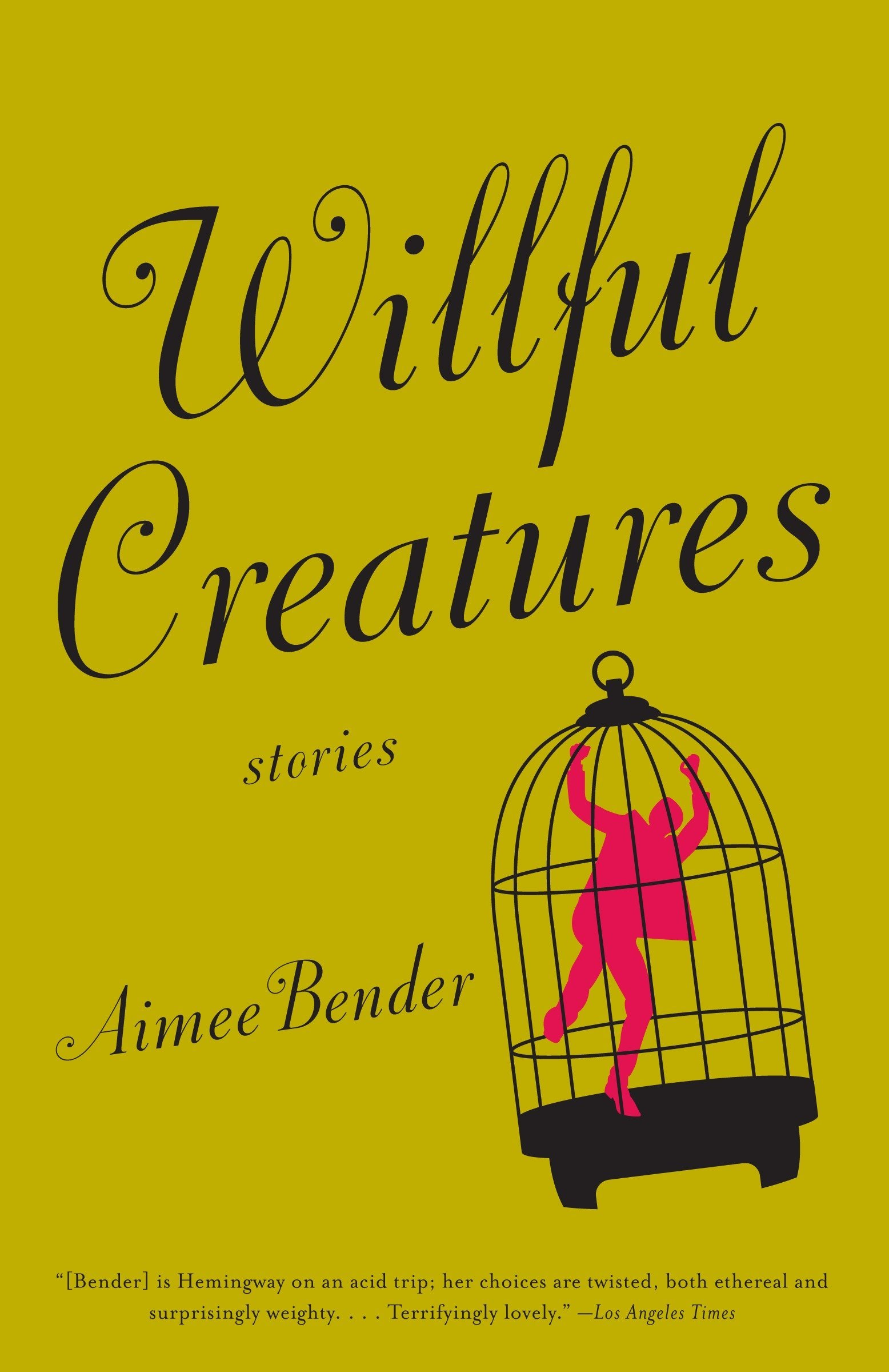 Willful Creatures: Aimee Bender: 9780385720977: Amazon com: Books