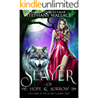 Slayer of Hope & Sorrow (The Curse of the Lycan Shifter Universe Book 2)