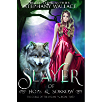 Slayer of Hope & Sorrow (The Curse of the Lycan Book 2) (English Edition)