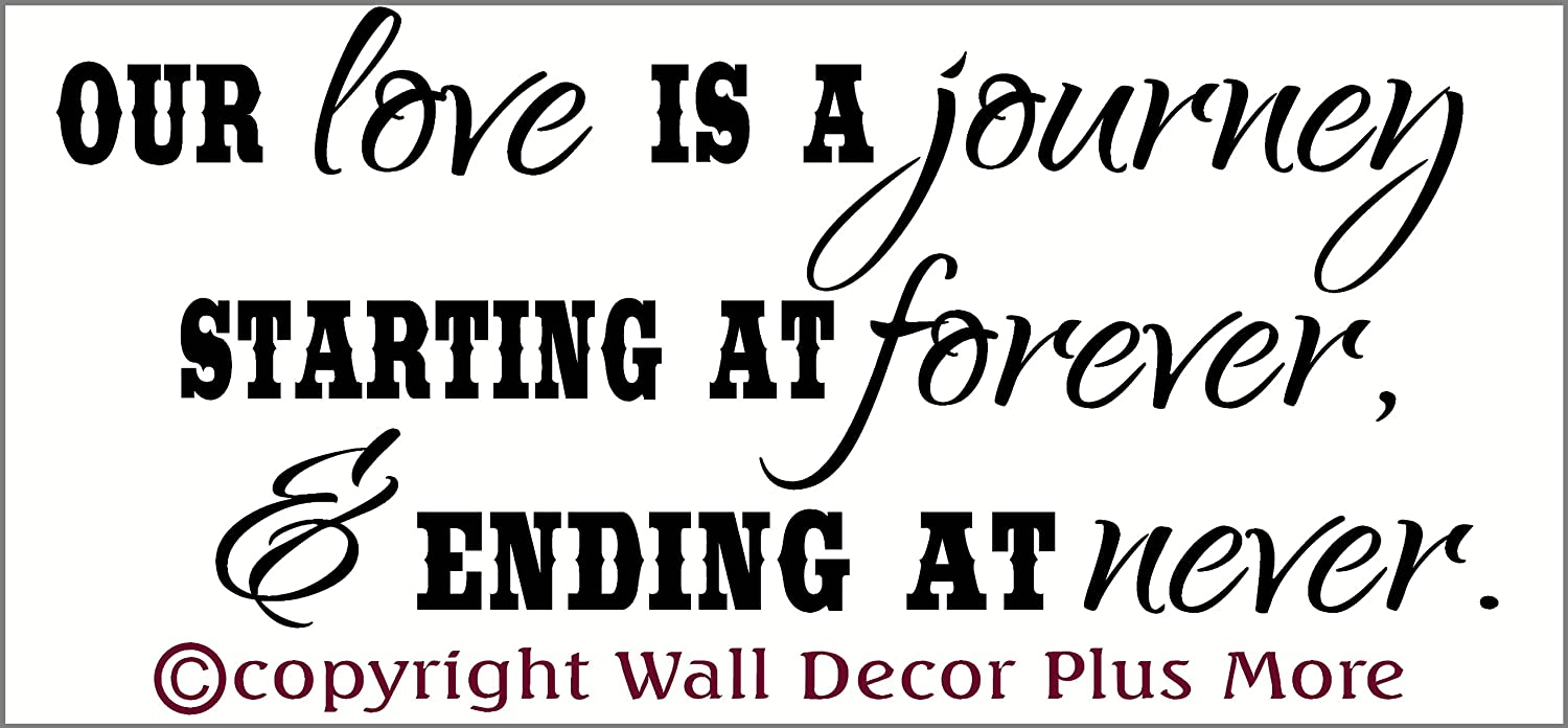 Wall Decor Plus More WDPM2890  Our Love is a Journey Black 27x11.5-Inch Beginning at  Forever and Ending at  Never Wall Decal Bedroom Quote