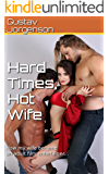 Hard Times, Hot Wife: How my wife became an adult film entertainer...