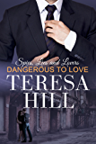 Dangerous To Love (Spies, Lies & Lovers -- Book 2)