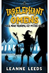 Irrelephant Omens (Magical Midway Paranormal Cozy Mysteries Book 5) Kindle Edition