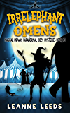 Irrelephant Omens (Magical Midway Paranormal Cozy Mysteries Book 5)