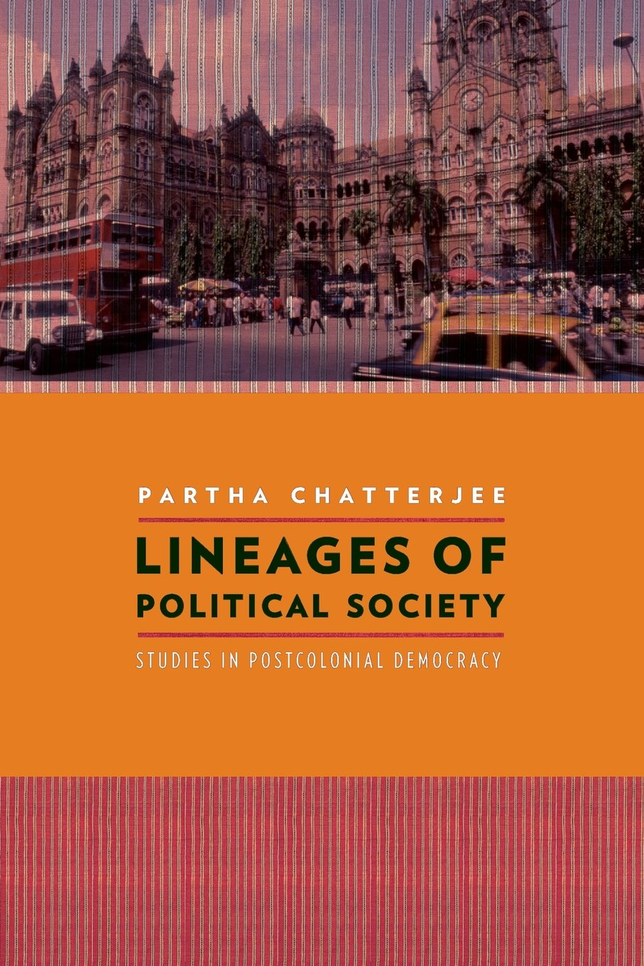 Lineages of Political Society: Studies in Postcolonial Democracy (Cultures of History) PDF