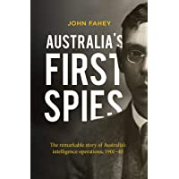 Australia's First Spies: The remarkable story of Australia's intelligence operations, 1901-45
