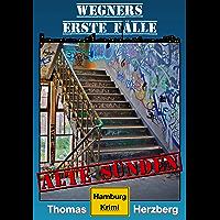 Alte Sünden (Wegners erste Fälle): Hamburg Krimi