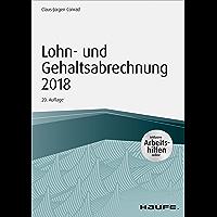 Lohn- und Gehaltsabrechnung 2018 - inkl. Arbeitshilfen online (Haufe Fachbuch)