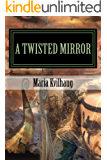 A Twisted Mirror: Life of the Oseberg Priestess (BLADE HONER Book 4)