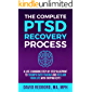 The Complete PTSD Recovery Process: A Life-Changing Step-by-Step Blueprint to Triumph Over Trauma and Reclaim Your Life with Tapping (EFT) (The PTSD Recovery Process Series)