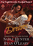I'll See You In My Dreams - Sweeter Version (Hell Yeah! Sweeter Version Book 8)
