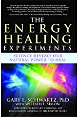 The Energy Healing Experiments: Science Reveals Our Natural Power to Heal Kindle Edition