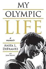 My Olympic Life: A Memoir Kindle Edition