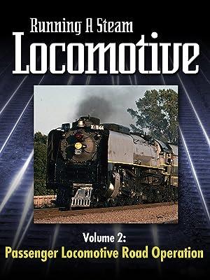Amazon.com: Running a Steam Locomotive Volume 2: Passenger ...
