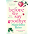 Before We Say Goodbye: An unforgettable, heart-warming story of love and letting go, perfect for fans of Jojo Moyes