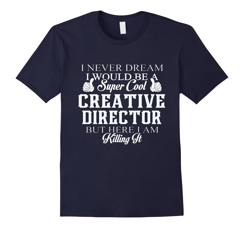 Dreamed would be super cool Creative director killing it-Vaci