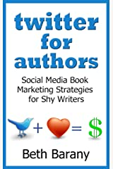 Twitter for Authors: Social Media Book Marketing Strategies for Shy Writers (Writer's Fun Zone 3) Kindle Edition