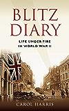 Blitz Diary: Life Under Fire in World War II