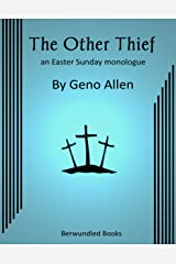 The Other Thief: an Easter Sunday Monologue Kindle Edition