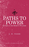 Paths to Power: Living in the Spirit's Fulness