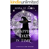 Happier Days in Time (A Witch in Time Book 7)