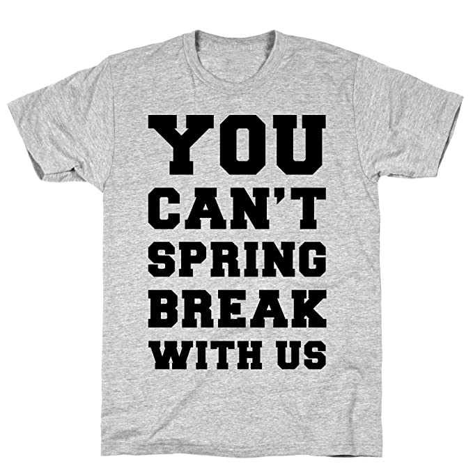 Amazon.com: LookHUMAN You Can\'t Spring Break with Us ...