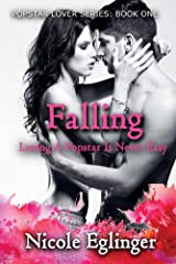 Falling : Popstar Lover Series #1: Popstar Lover Series #1 Kindle Edition