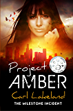 Project Amber (Milestone Book 2)