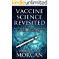 VACCINE SCIENCE REVISITED: Are Childhood Immunizations As Safe As Claimed? (The Underground Knowledge Series Book 8)