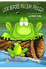 Look Before You Leap, Froggy! Kindle Edition