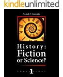 History: Fiction or Science?: Dating methods as offered by mathematical statistics, eclipses and zodiacs (Chronology Book 1)