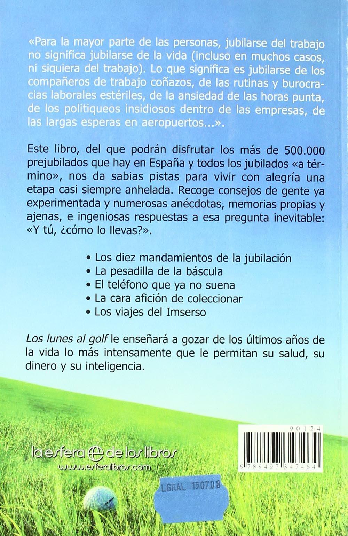 Los lunes al golf : pistas sabias para disfrutar de la jubilacion: Juan Caño: 9788497347464: Amazon.com: Books