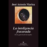 La inteligencia fracasada: Teoría y práctica de la estupidez (Argumentos nº 322)
