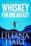 Whiskey For Breakfast: An Addison Holmes Mystery (Addison Holmes Mysteries Book 3)