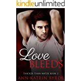 Love Bleeds (Thicker Than Water Book 2)