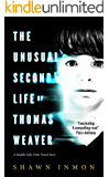 The Unusual Second Life of Thomas Weaver: A Middle Falls Time Travel Novel (Middle Falls Time Travel Series Book 1)