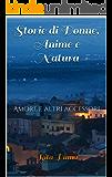Storie di Donne, Anime e Natura: Amore e altri accessori