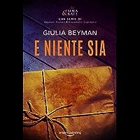 E niente sia (Emma & Kate Vol. 1) (Italian Edition)