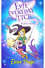 Secret Magic (Evie Everyday Witch Book 1) Kindle Edition