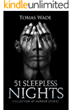 Horror Stories: 51 Sleepless Nights: Thriller short story collection about Demons, Undead, Paranormal, Psychopaths, Ghosts, Aliens, and Mystery (English Edition)