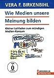 Vera F. Birkenbihl - Wie Medien unsere Meinung bilden ( Blue Edition )