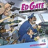 Ed Gate - Folge 05: Aufgeflogen. Die Mutter aller Hörspiele.