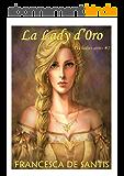 La Lady d'Oro: The ladies series #1 (Italian Edition)