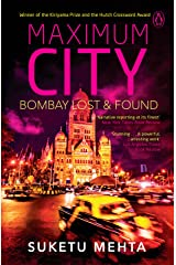 Maximum City: Bombay Lost & Found Kindle Edition